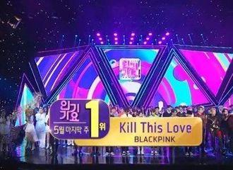 [星闻]Blackpink《Kill This Love》获5月最后一周的人歌一位!