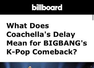 """[分享]200313 billboard文章""""科切拉音乐节延期对BIGBANG的回归意味着什么...?"""""""
